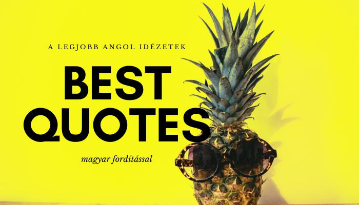 magyar nyelvtani idézetek Angol idézetek (magyar fordítással)   Angolul Gyorsan